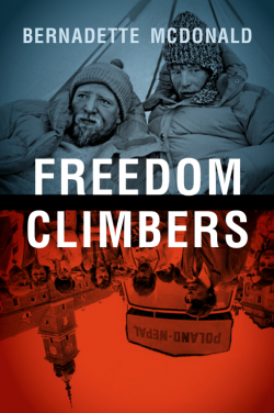 Freedom Climbers By Bernadette McDonald
